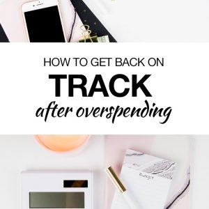 How I'm Getting Back On Track After Overspending