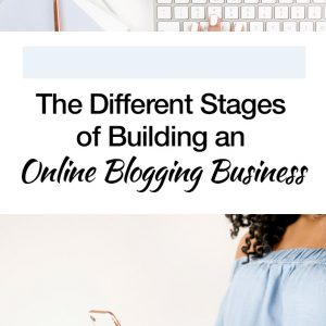 The Different Stages of Building an Online Blogging Business